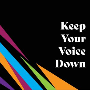 Keep Your Voice Down